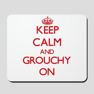 Keep Calm and Grouchy ON Mousepad