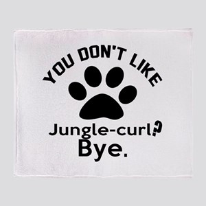 You Do Not Like jungle-curl ? Bye Throw Blanket