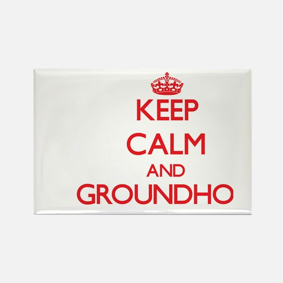 Keep Calm and Groundhog ON Magnets