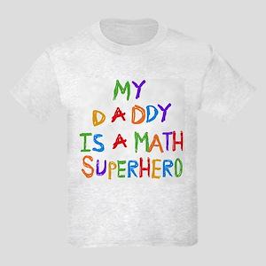 Daddy is a Math Superhero Kids Light T-Shirt