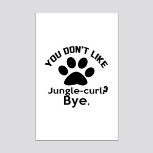 You Do Not Like jungle-curl ? By Mini Poster Print