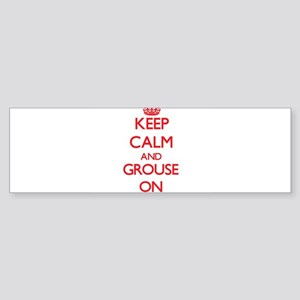 Keep Calm and Grouse ON Bumper Sticker