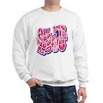 Need Love Sweatshirt