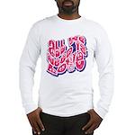 Need Love Long Sleeve T-Shirt