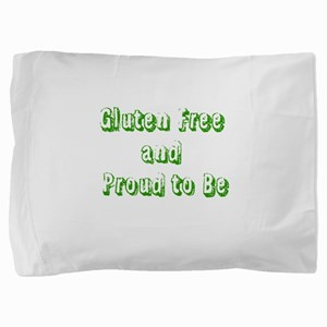 Gluten Free and Proud to Be Pillow Sham