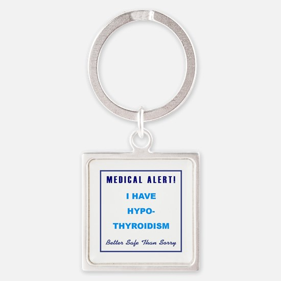 HYPO-THYROIDISM Square Keychain