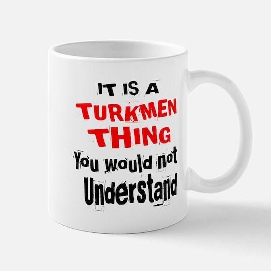 It Is Turkmen Thing Mug