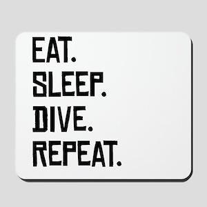 Eat Sleep Dive Repeat Mousepad