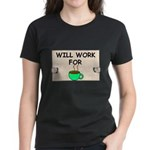 WILL WORK FOR COFFEE Women's Dark T-Shirt