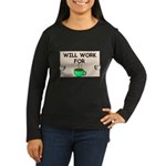 WILL WORK FOR COFFEE Women's Long Sleeve Dark T-Sh