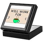 WILL WORK FOR COFFEE Keepsake Box