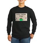 WILL WORK FOR COFFEE Long Sleeve Dark T-Shirt