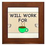 WILL WORK FOR COFFEE Framed Tile