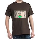WILL WORK FOR COFFEE Dark T-Shirt