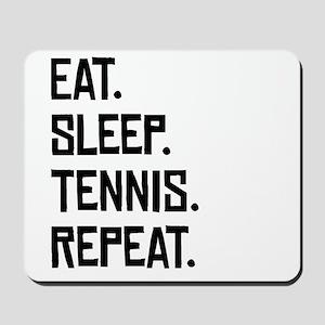 Eat Sleep Tennis Repeat Mousepad