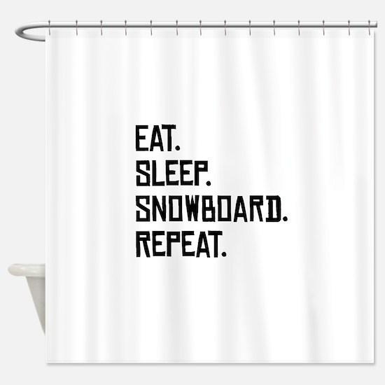 Eat Sleep Snowboard Repeat Shower Curtain