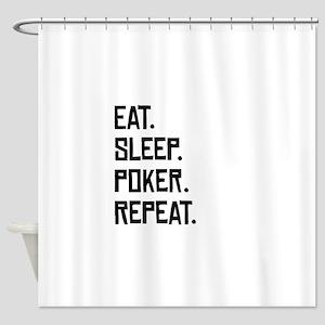 Eat Sleep Poker Repeat Shower Curtain