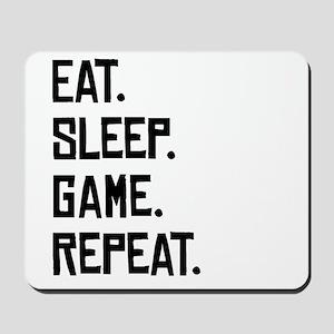 Eat Sleep Game Repeat Mousepad