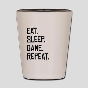 Eat Sleep Game Repeat Shot Glass