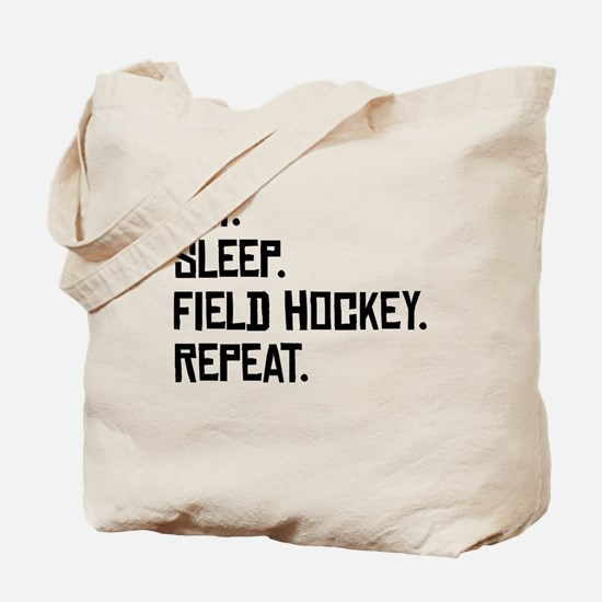 Eat Sleep Field Hockey Repeat Tote Bag