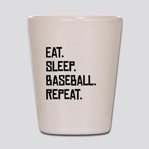 Eat Sleep Baseball Repeat Shot Glass