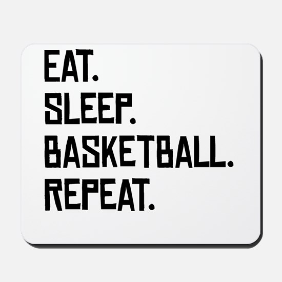 Eat Sleep Basketball Repeat Mousepad