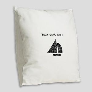 Distressed Sailing (Custom) Burlap Throw Pillow