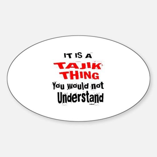 It Is Tajik Thing Sticker (Oval)