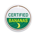 CERTIFIED BANANAS Ornament (Round)