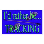 I'd Rather be Tracking Rectangle Sticker