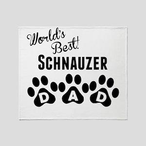 Worlds Best Schnauzer Dad Throw Blanket