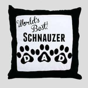 Worlds Best Schnauzer Dad Throw Pillow