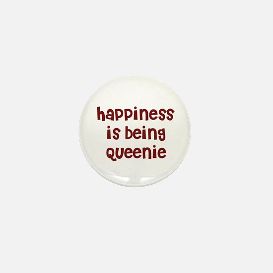 happiness is being Queenie Mini Button