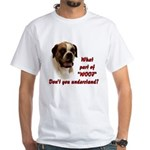 What part of Woof? White T-Shirt