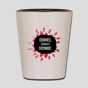Sprinkle kindness everywhere Shot Glass