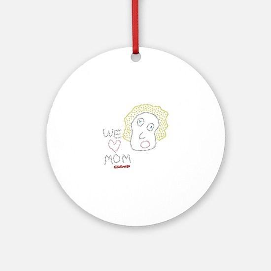 We Love Mom The Goldbergs Round Ornament