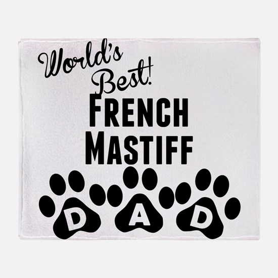 Worlds Best French Mastiff Dad Throw Blanket