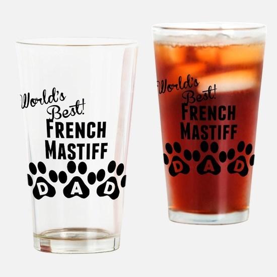 Worlds Best French Mastiff Dad Drinking Glass