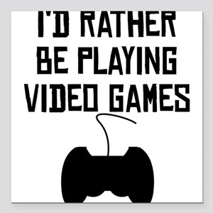 Id Rather Be Playing Video Games Square Car Magnet