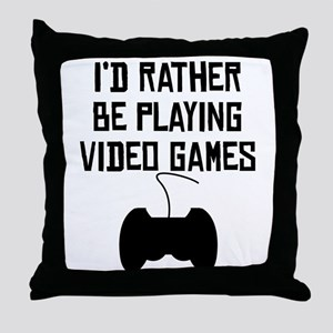 Id Rather Be Playing Video Games Throw Pillow