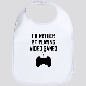 Id Rather Be Playing Video Games Bib