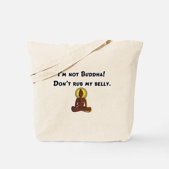 I'm Not Buddha! Tote Bag