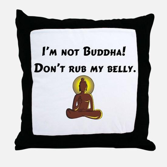 I'm Not Buddha! Throw Pillow