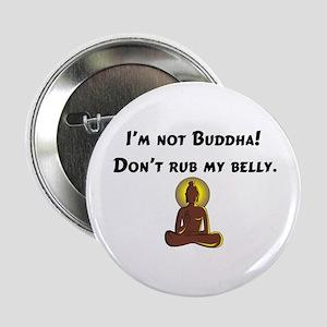 I'm Not Buddha! Button