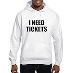 I Need Tickets Hoodie