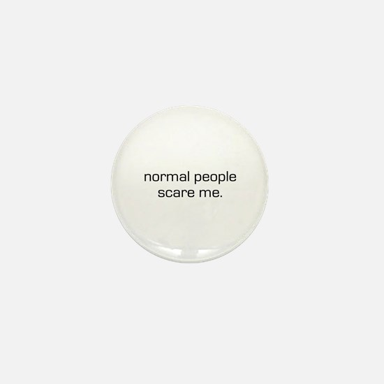 Normal People Scare Me Mini Button