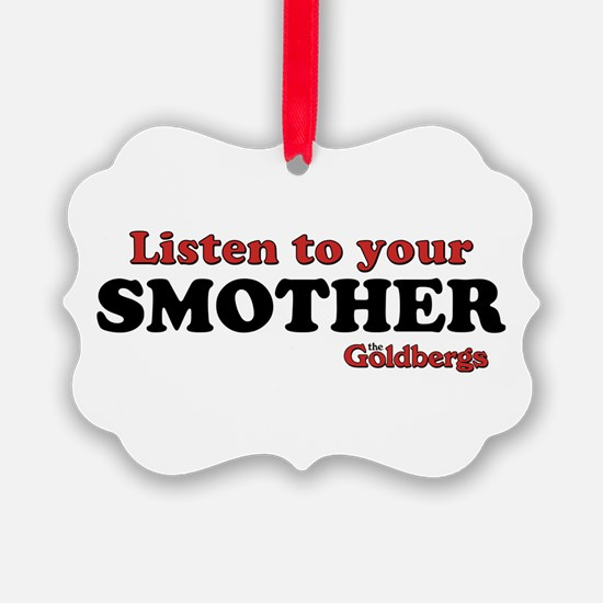 Listen To Your Smother The Goldbergs Ornament