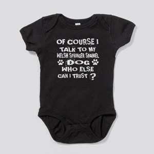 Of Course I Talk To My Welsh Springe Baby Bodysuit