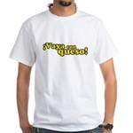 Vaya Con Queso White T-Shirt