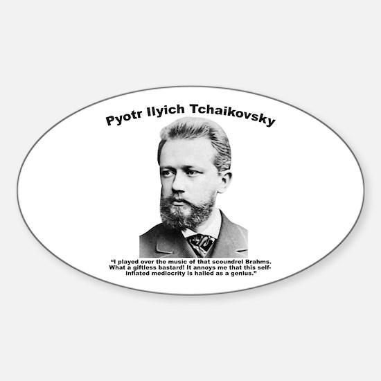 Tchaikovsky: Brahms Sticker (Oval)
